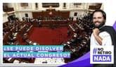 No retiro nada: ¿Se puede disolver el actual Congreso?