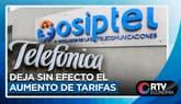 Osiptel ordena a telefónica dejar sin efecto el aumento de tarifas