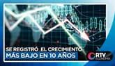 Economía peruana registró el 2019 el crecimiento más bajo en 10 años