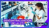 Descentralización de la CTi
