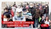 Segunda ola de COVID-19 llegaría al Perú - RTV Noticias