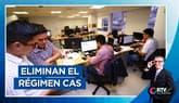 Se aprobó por insistencia eliminación del régimen CAS | RTV Economía