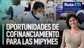 Oportunidades de cofinanciamiento para las mipymes | Ruta CTi