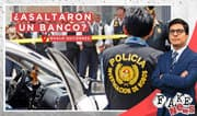 Fake News: ¿Asaltaron un banco a mano armada en el Óvalo Gutiérrez?