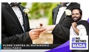 No retiro nada: Floro contra el matrimonio igualitario