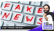 "No retiro nada: Las ""fake news"""