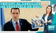 RTV Mundo: Boicot al canciller de Venezuela en Asamblea general de la ONU