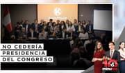 Fuerza Popular no cedería presidencia del Congreso - 10 minutos Edición Noche