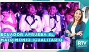 RTV Mundo: Ecuador aprueba matrimonio homosexual