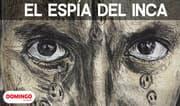 Domingo Semanal: Rafael Dumett y el espía del Inca