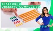 Vive Más : Trastorno obsesivo-compulsivo (TOC)