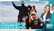 RTV Mundo: Protestas en Puerto Rico, piden renuncia del gobernador Roselló