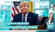 """RTV MUNDO: Donald Trump: """"Soy la persona menos racista del mundo"""""""