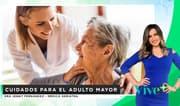 Vive Más : Cuidados para el adulto mayor
