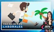 RTV Economía: Vacaciones Laborales: podrás solicitarlo desde el primer día