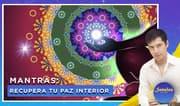 Señales con Jhan Sandoval: Mantras para recuperar tu paz interior