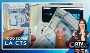 RTV Economía: Lo que debe saber de la CTS