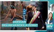 RTV Mundo: ¿Maduro envía delincuentes venezolanos a otros países?