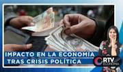 RTV Economía: Impacto en la economía tras crisis política