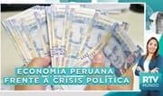 ¿Por qué la economía peruana no se resiente frente a la crisis política?