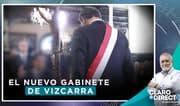 """AAR sobre Gabinete Zeballos: """"Vizcarra ha juntado a personas de su íntima confianza"""""""