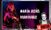 María Jesús Rodriguez 'La Miski' nos visita en La Contra