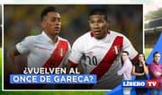 Perú vs. Uruguay: ¿Vuelven Cueva y Flores al once de Gareca? - Líbero TV