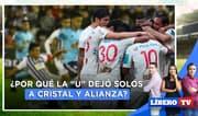 ¿Por qué Universitario dejó solos a Cristal y Alianza? - Líbero Tv