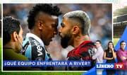 Flamengo o Gremio: ¿Qué equipo enfrentará a River en la final de la Copa? - Líbero Tv