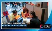 AFP : Rentabilidad de tu fondo de pensiones