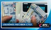 CTS : ¿Cuánto deben depositarte este 15 de noviembre?