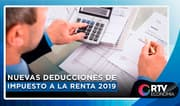 RTV Economía: Nuevas deducciones de impuesto a la renta 2019