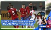 Perú en amistosos: ¿Cuánto perjudica a Perú no jugar contra Chile? - Líbero Tv