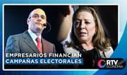 Empresarios financian campañas electorales | RTV Economía