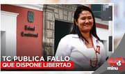 Keiko Fujimori: TC publica fallo que dispone su libertad - 10 minutos