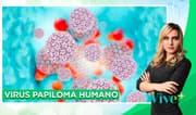 Virus Papiloma Humano (VPH): ¿Tiene cura?