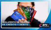 Reglamento de tarjetas de crédito y débito