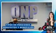 ONP: Tipos de pensiones, requisitos y beneficios