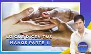 Señales con Jhan Sandoval: Lo que dicen tus manos parte ll