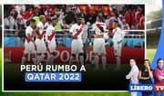 Perú rumbo a Qatar 2022: ¿Podremos hacer seis puntos en la primera fecha de las Eliminatorias? - Líbero TV