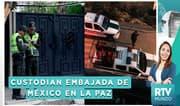 México denuncia a Bolivia por el hostigamiento a sus sedes diplomáticas