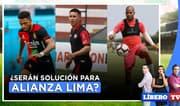 ¿Deza, Gómez y Rodríguez serán solución para Alianza Lima? - Líbero TV