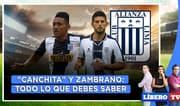 ¿Llegan Zambrano y 'Canchita' a Alianza Lima? - Líbero Tv