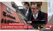 Suspenden juramentación de miembros de la JNJ - 10 minutos Edición Tarde