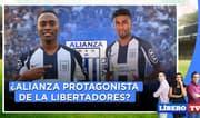 Con el equipo que tiene, ¿Alianza está obligado a ser protagonista en la Libertadores? - Líbero Tv