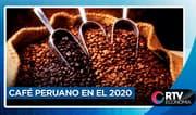 Proyección del café peruano para este 2020