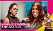 Yahaira Plasencia le manda su chiquita a Melissa Klug - Populovers