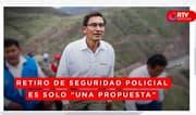 """Vizcarra asegura que retiro de resguardo a congresistas es solo """"una propuesta"""" - RTV Noticias"""