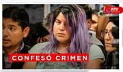 Andrea Aguirre confesó haber descuartizado a Solsiret - RTV Noticias
