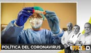 Tres D: Política del Coronavirus